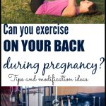 Can you work out on your back during pregnancy? Tips for modifications can be found at postbabybod.com. Stay active and safe for your entire pregnancy!